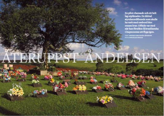 """På kyrkogården """"Jardim do Eden"""" utanför Chapecó ligger en del av klubbens offer begravda."""